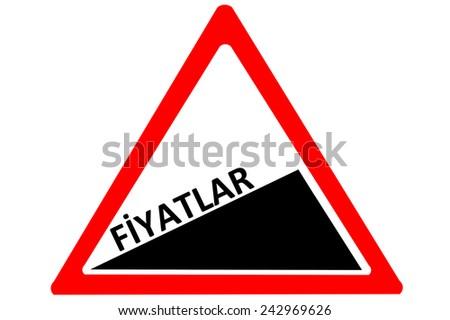 Price Turkish fiyatlar increasing warning road sign isolated on white background - stock photo