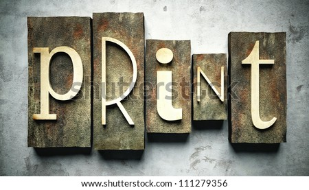 Print concept, retro vintage letterpress type on grunge background - stock photo