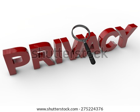 Privacy - 3D Text with magnifier over white background - stock photo