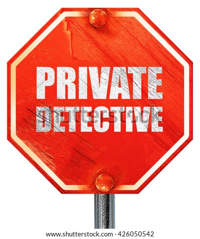 private detective, 3D rendering, a red stop sign - stock photo