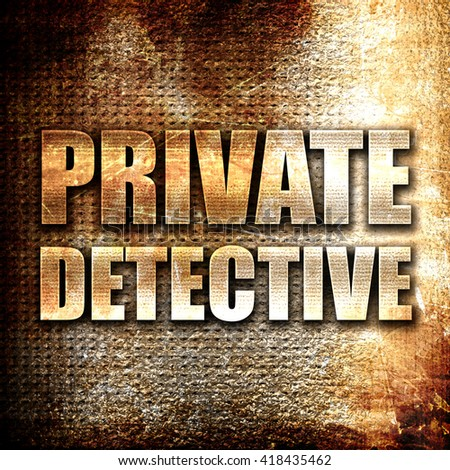 private detective, rust writing on a grunge background - stock photo