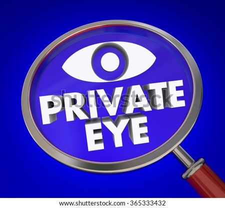Private Eyes words under magnifying glass to illustrate an investigator searching for clues or evidence - stock photo