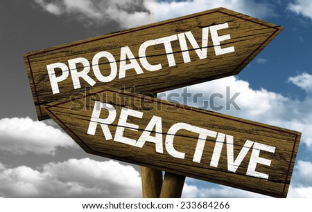 Proactive x Reactive creative sign with clouds as the background - stock photo