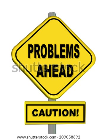 problems ahead - caution - road sign - stock photo