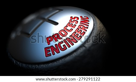 Process Engineering. Gear Shift with Red Text on Black Background. Selective Focus. 3D Render. - stock photo