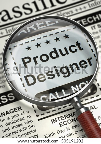 Product Designer - Classified Advertisement of Hiring in Newspaper. Product Designer - Close View of Small Ads of Job Search in Newspaper with Loupe. Concept of Recruitment. Selective focus. 3D.