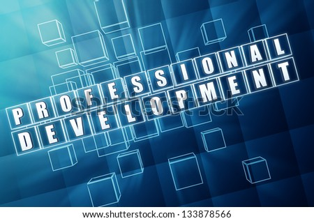 profession development - text in 3d blue glass cubes with white letters, business growth concept