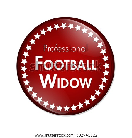 Professional Football Widow Button, A Red and White button with words Professional Football Widow and Stars isolated on a white background - stock photo