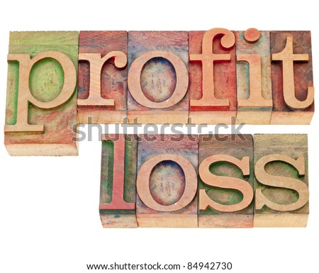 profit and loss - isolated words  in vintage wood letterpress type
