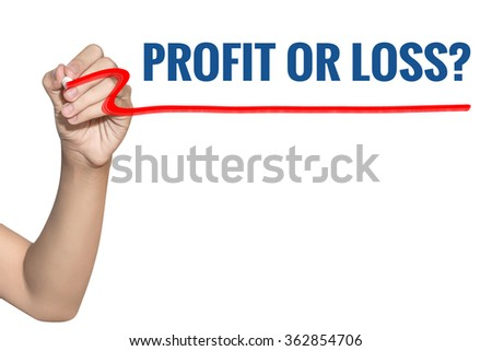 Profit or Loss word write on white background by woman hand holding highlighter pen - stock photo