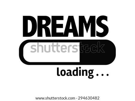 Progress Bar Loading with the text: Dreams - stock photo