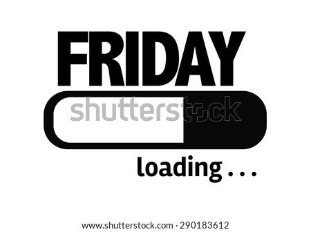 Progress Bar Loading with the text: Friday - stock photo