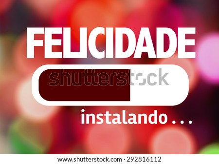 Progress Bar Loading with the text: Happiness (in Portuguese)  - stock photo