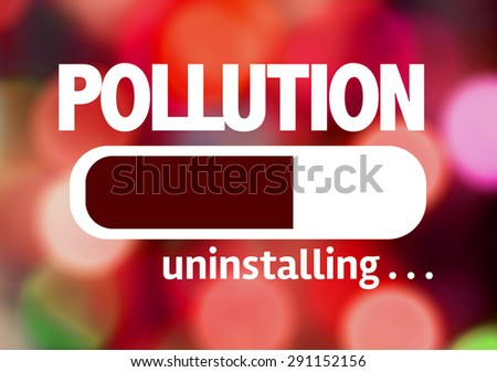 Progress Bar Uninstalling with the text: Pollution - stock photo