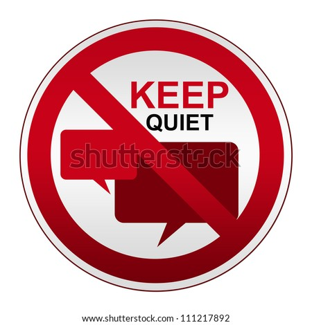 Prohibited Sign, Keep Quiet Sign on Circle Silver Metallic Plate With Balloon Chat Sign Isolate on White Background - stock photo