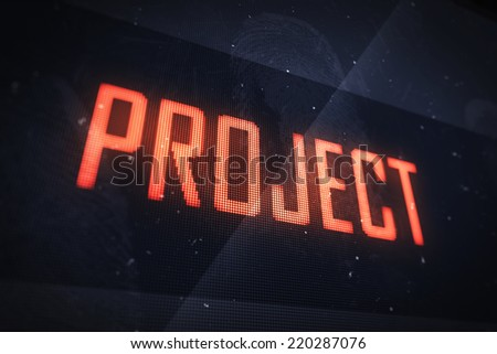 Project concept. Business, technology, internet and networking concept - PROJECT word on virtual screens  - stock photo