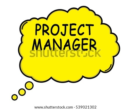 PROJECT MANAGER speech thought bubble cloud text yellow.