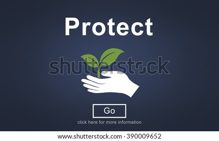 Protect Environmentally Friendly Preservation Concept - stock photo