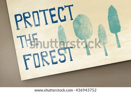 Protect the Forest Ecological Issue Concept - stock photo