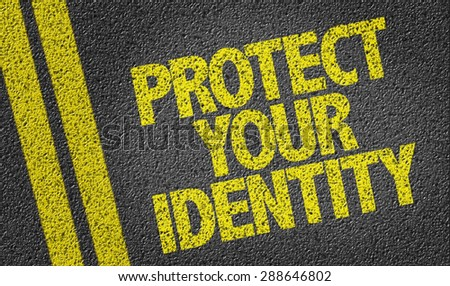 Protect Your Identity written on the road - stock photo