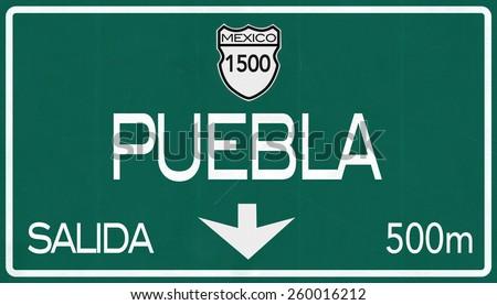 Puebla Mexico Highway Road Sign  - stock photo