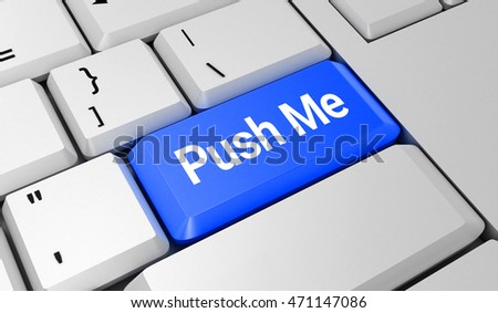 Push me button. Keyboard. Blue key. Blue button. 3D rendering