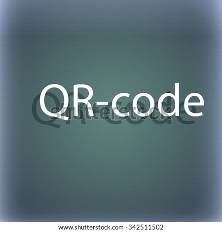 Qr code sign icon. Scan code symbol. On the blue-green abstract background with shadow and space for your text. illustration - stock photo