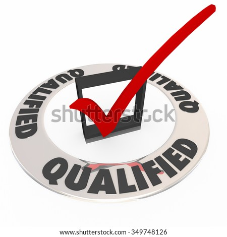 Qualified word on ring around check mark and box to illustrate you are approved or accepted with good experience and qualifications - stock photo