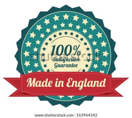 Quality Assurance and Quality Management Concept Present By Blue Vintage Style Icon or Badge With Red Ribbon Made in England 100 Percent Satisfaction Guarantee Isolated on White Background - stock photo