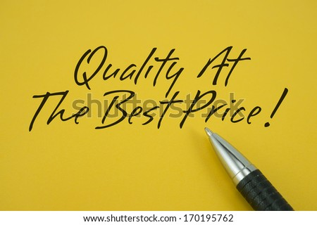Quality At The Best Price note with pen on yellow background