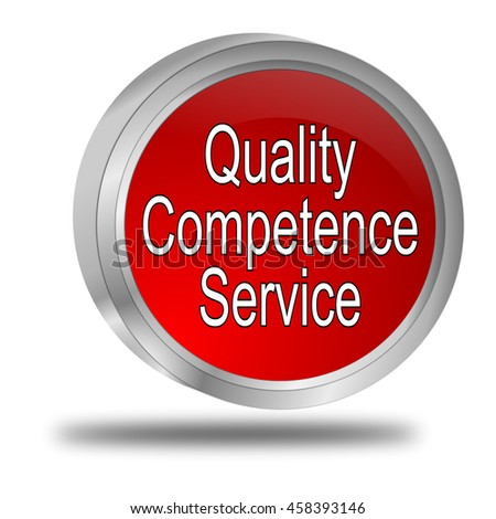 Quality Competence Service Button - 3D illustration - stock photo