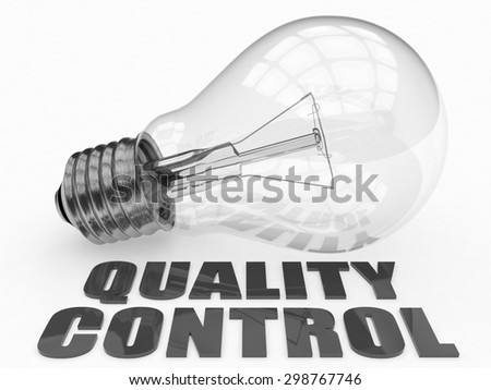 Quality Control - lightbulb on white background with text under it. 3d render illustration. - stock photo