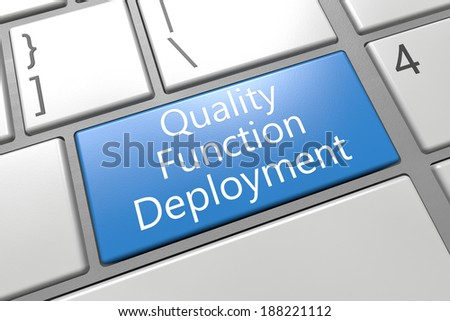 Quality Function Deployment - keyboard 3d render illustration with word on blue key - stock photo