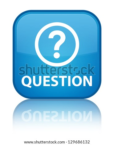 Question glossy blue reflected square button - stock photo