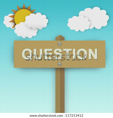 Question Road Sign For Business Solution Concept Made From Recycle Paper With Beautiful Sun and White Cloud in Blue Sky Background - stock photo