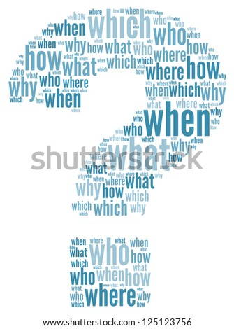 Questions concept in question mark of word tag cloud. What, when, where, who, why, how. - stock photo