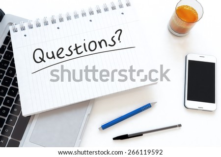 Questions - handwritten text in a notebook on a desk - 3d render illustration. - stock photo