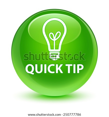 Quick tip (bulb icon) glassy green button - stock photo