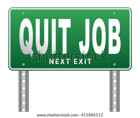 Quit job resigning from work and getting unemployed, road sign billboard. 3D illustration, isolated, on white  - stock photo
