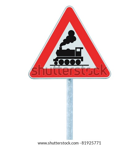 Railroad Level Crossing Sign without barrier or gate ahead the road, beware of train roadside steam engine locomotive signage road sign on signpost pole - stock photo