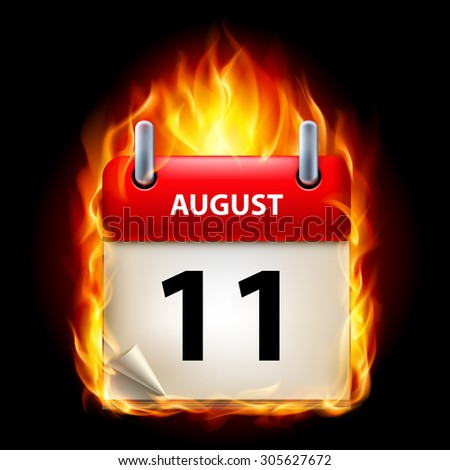 Raster version. Eleventh August in Calendar. Burning Icon on black background - stock photo