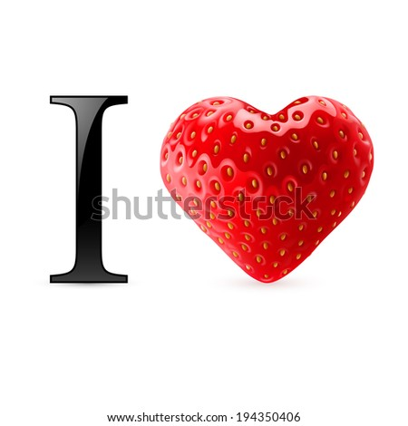 Raster version. I love strawberry. Message with heart berry - stock photo