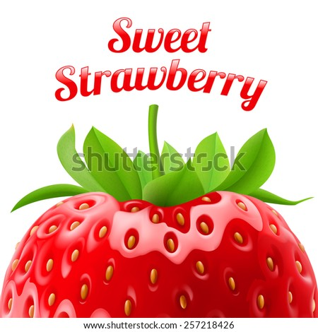 Raster version. Poster sweet strawberries. Fruit and dessert. Space for text