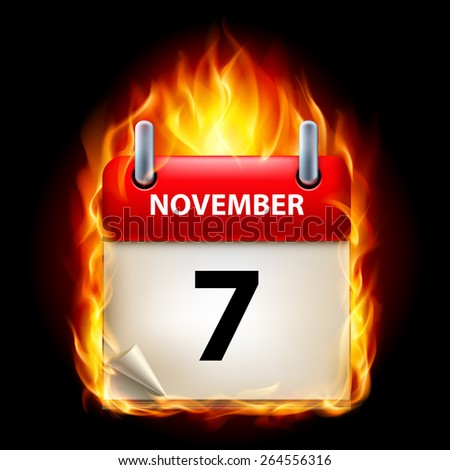 Raster version. Seventh November in Calendar. Burning Icon on black background