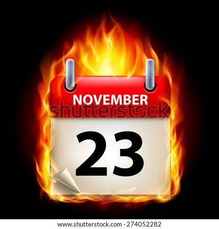 Raster version. Twenty-third November in Calendar. Burning Icon on black background  - stock photo
