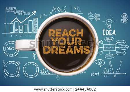 reach your dreams. coffee mug with business sketches backround - stock photo