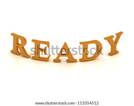 READY sign with orange letters on isolated white background