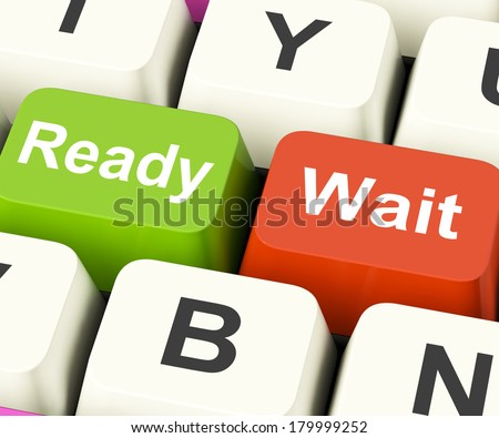 Ready Wait Keys Meaning All Set And Be Patient