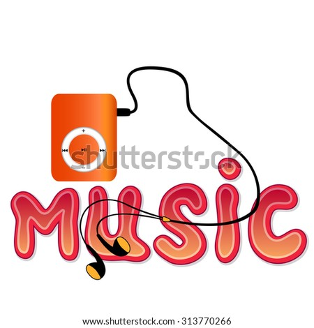 Real orange mp3 player with headphones and word MUSIC isolated on white background.  illustration - stock photo