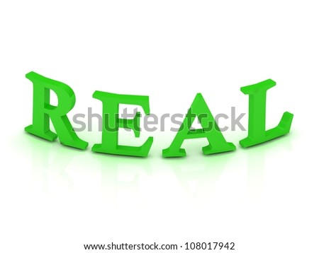REAL sign with green letters on isolated white background